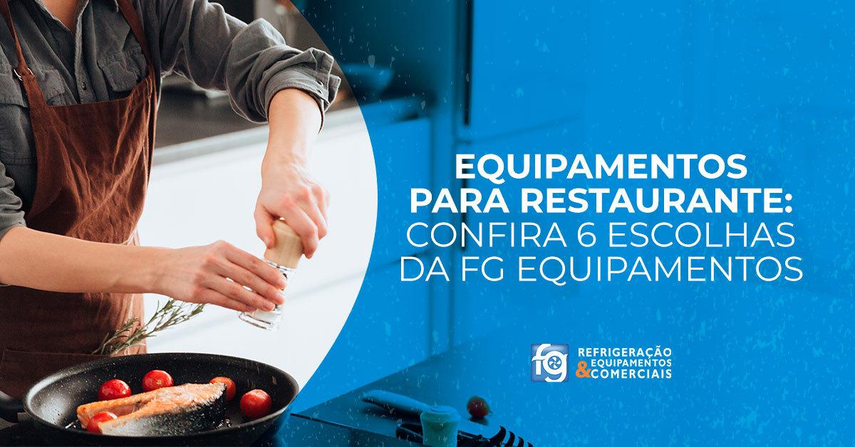 Equipamentos para restaurante: confira 5 escolhas da FG Equipamentos